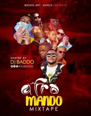 DJ Baddo - Afro Mando Mix (Mixtape) Mp3 Audio Download