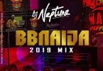 DJ Neptune - BBNaija 2019 Party Mix (Mixtape) Mp3 Audio Download