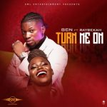 GCN – Turn Me On Ft. Raybekah
