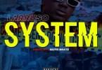 Larruso - System (Prod. by Skito Beatz) Mp3