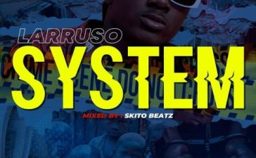 Larruso - System (Prod. by Skito Beatz) Mp3