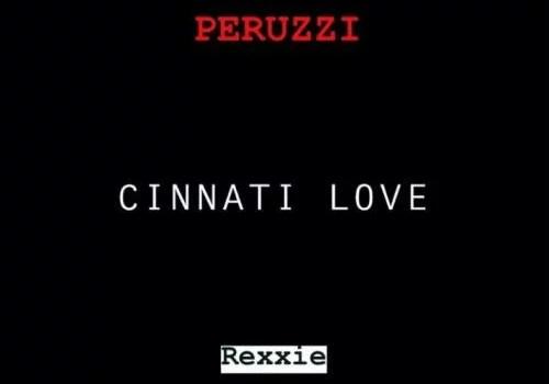 Peruzzi - Cinnati Love (Free Verse) Mp3