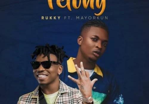 Rukky - Felony Ft. Mayorkun Mp3 Audio Download