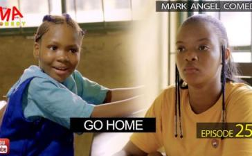 VIDEO: Mark Angel Comedy - Go Home (Episode 258) Mp4 Download