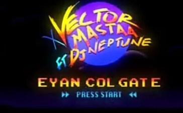 Vector & Mastaa - Eyan Colgate Ft. DJ Neptune Mp3