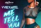 Vybz Kartel - Me Tell You Ft. ZJ Chrome Mp3