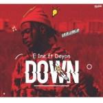E 1ne ft. Deyon – Down