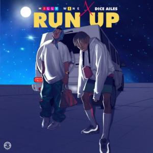 MillyWhine - Run Up Ft. Dice Ailes Mp3 Audio Download