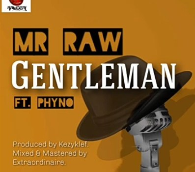 Mr Raw Ft. Phyno - Gentleman Mp3 Audio Download