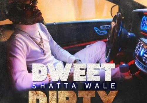 Shatta Wale - Dweet Dirty Mp3 Audio Download