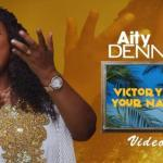 Aity Dennis – Victory In Your Name