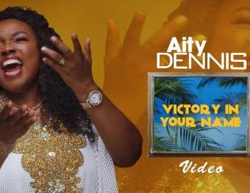 Aity Dennis - Victory In Your Name Mp3 Audio Download