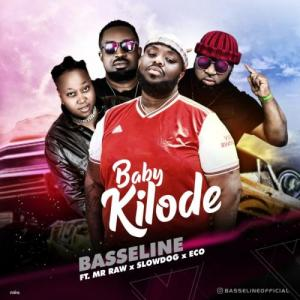 Basseline - Baby Kilode Ft. Mr Raw, Slowdog, Eco Mp3 Audio Download
