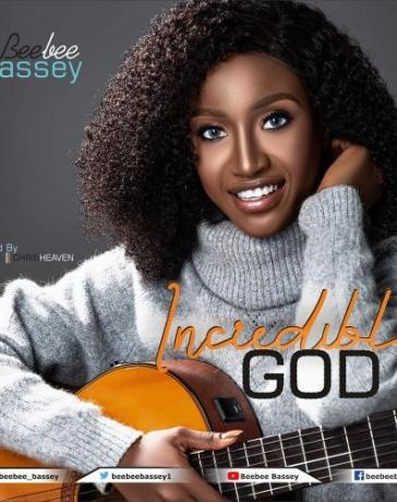 Beebee Bassey - Incredible God Mp3 Audio Download