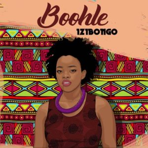 Boohle - Izibongo Mp3 Audio Download