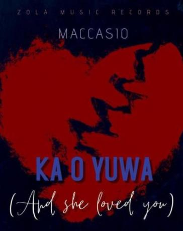 Maccasio - Ka O Yua (And She Loved You) Mp3 Audio Download