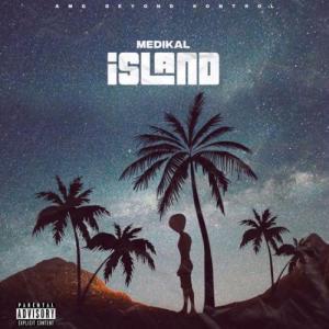 Medikal - Island (FULL EP) Mp3 Zip Fast Download Free audio Complete