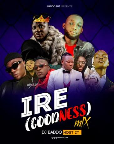 Mixtape: DJ Baddo - IRE (Goodness) Mix Mp3 Audio Download