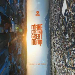 Mr Thela & Mshayi - Make Cape Town Great Again (FULL EP) Mp3 Zip Fast Download Free audio Complete