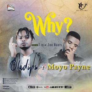 Oladips Ft. Moyo Payne - Why Mp3 Audio Download