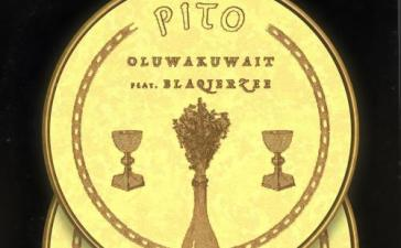 Oluwakuwait - Pito Ft. Blaq Jerzee Mp3 Audio Download