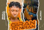Small Baddo - Giran To Niran Ft. Zlatan Mp3 Audio Download
