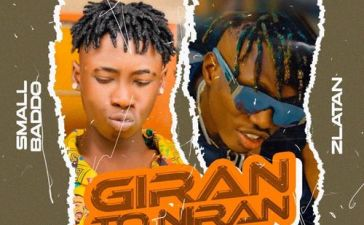 Small Baddo - Giran To Niran Ft. Zlatan Mp3 Audio Download