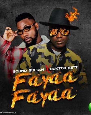 Sound Sultan - Fayaa Fayaa Ft. Duktor Sett Mp3 Audio Download