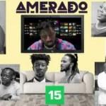 Amerado – Yeete Nsem (Episode 15)