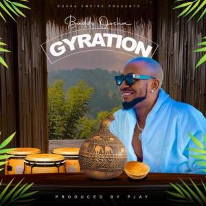 Baddy Oosha - Gyration Mp3 Audio Download