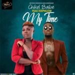 Chikel Baibe – My Time ft. Teephlow (Prod. Danny Beatz)
