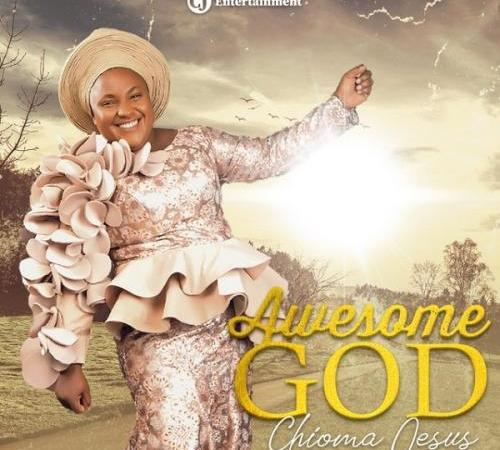 Chioma Jesus - Awesome God Mp3 Audio Download