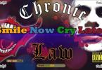Chronic Law - Smile Now Cry Later Mp3 Audio Download