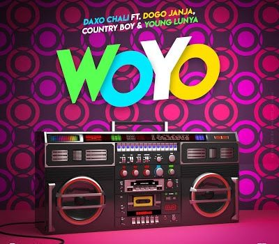Daxo Chali Ft. Dogo Janja, Country Boy, Young Lunya - WOYO Mp3 Audio Download
