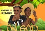 Harteez Ft. Zinoleesky - On God Mp3 Audio Download