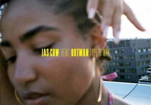 JAS CRW Ft. Dotman - Type Of Way Mp3 Audio Download