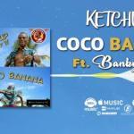 Ketchup – Coco Banana Ft. Banky W