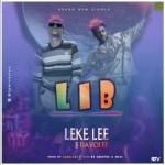 Leke Lee Ft. Davolee – Life Is Beautiful (L.I.B)