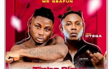 Mr Gbafun Ft. Otega - Tinba Blow Mp3 Audio Download