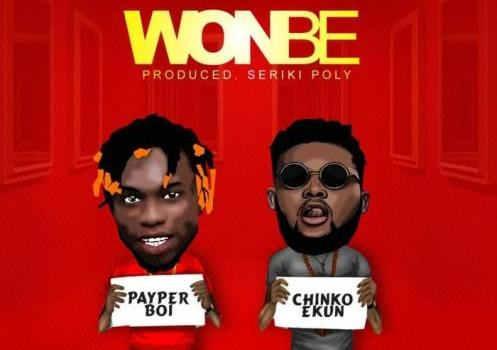 Payper Boi & Chinko Ekun - Wonbe (Prod. by Seriki Poly) Mp3 Audio Download