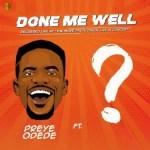 Preye Odede – Done Me Well Ft. Tim Godfrey