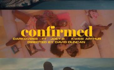 VIDEO: Darkovibes - Confirmed Ft. Kwesi Arthur, Joey B Mp4 Download
