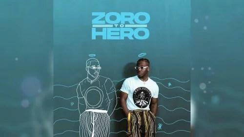 Zoro - Zoro to Hero Zero Mp3 Audio Download