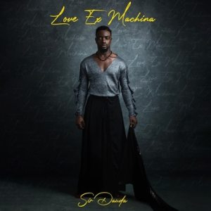Sir Dauda - Love Ex Machina (FULL EP) Mp3 Zip Free Download Fast Audio Complete