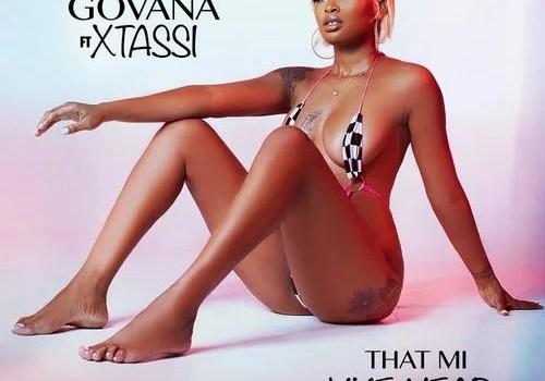 Govana - That Me Like Hear Ft. XTassi Mp3 Audio Download