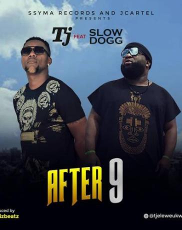 TJ - After 9 Ft. Slowdog (Audio + Video) Mp3 Mp4 Download