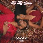 WANI – All My Ladies