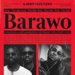 Ajebo Hustlers Ft. Davido – Barawo (Remix)