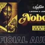 DJ Neptune – Nobody (Icons Remix) Ft. Laycon & Joeboy