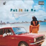 Nappy – Put It In Me [Music + Video]